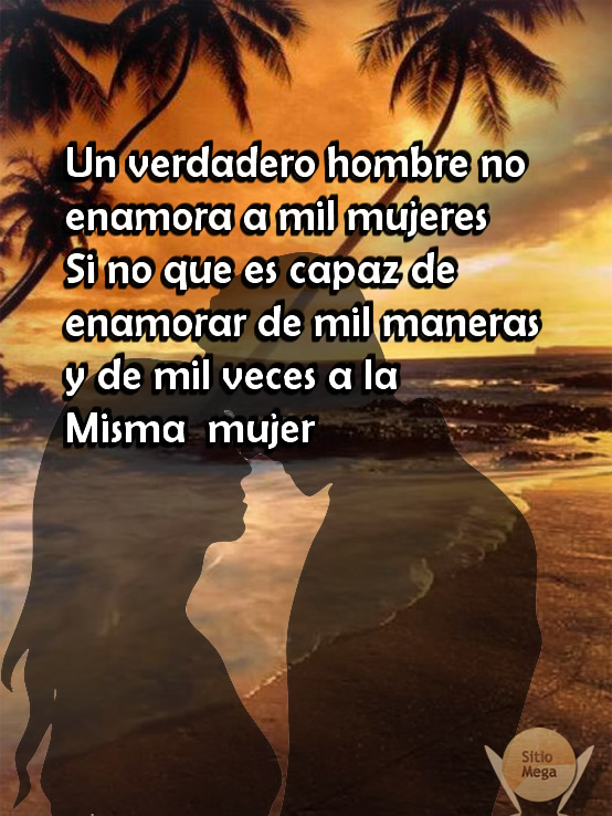 Imagenes Con Frases Sabias De Amor Un Verdadero Hombre