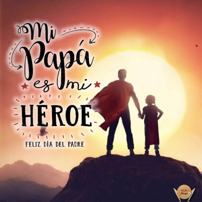 mi-papa-es-mi-heroe- feliz-dia del-padre